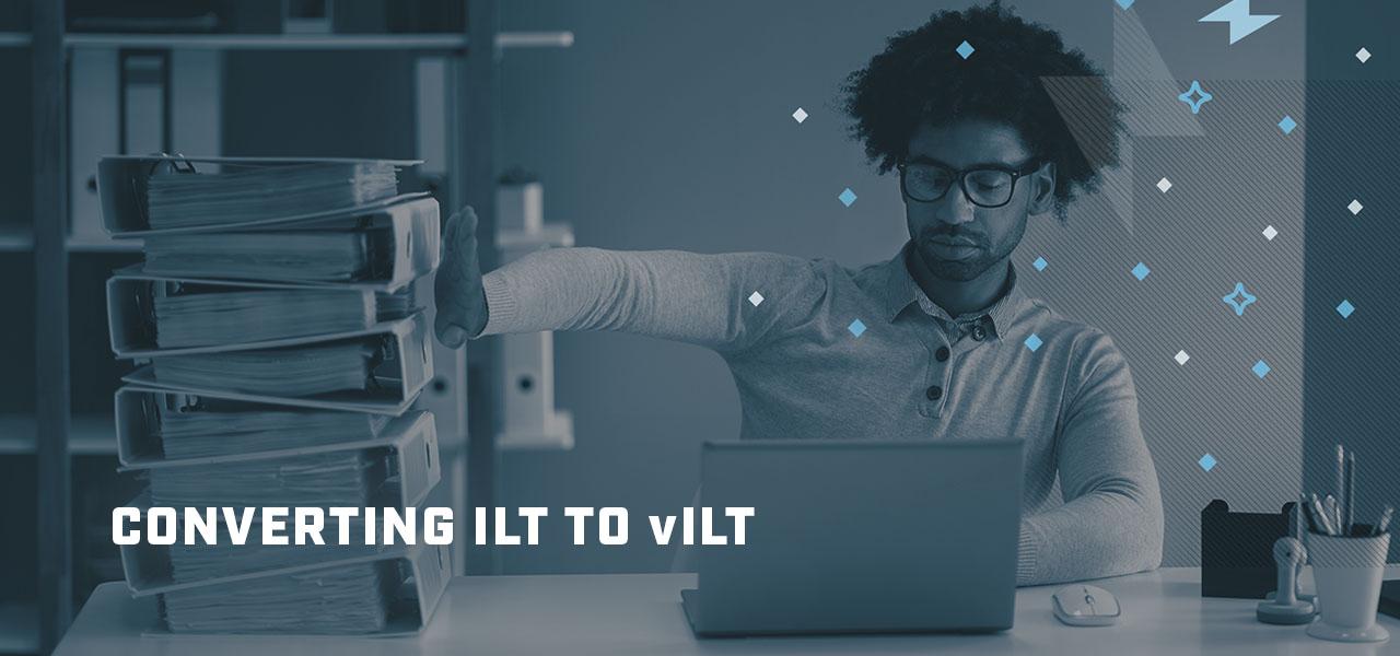 Converting-ILT-vILT